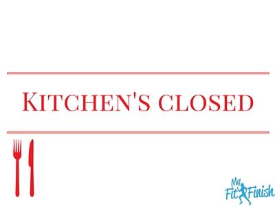 Kitchen's Closed!  How to avoid temptation!