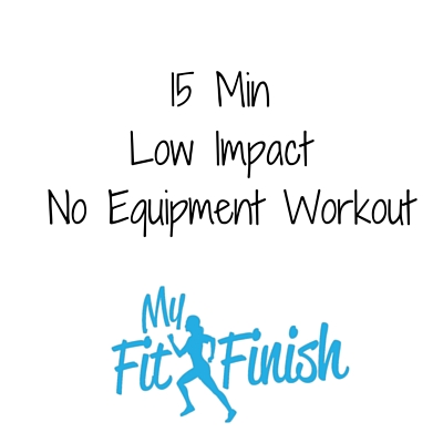 15 Minute Low Impact, No Equipment Workout Video!
