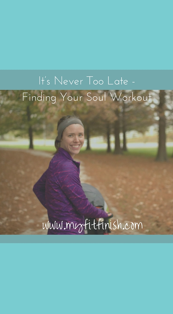 It's Never Too Late – Finding Your Soul Workout